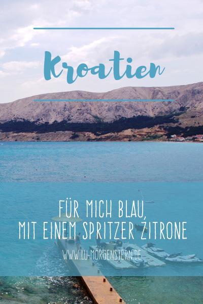 Kroatien: Für mich blau, mit einem Spritzer Zitrone