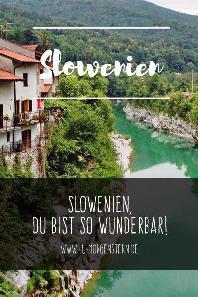 Slowenien, du bist so wunderbar