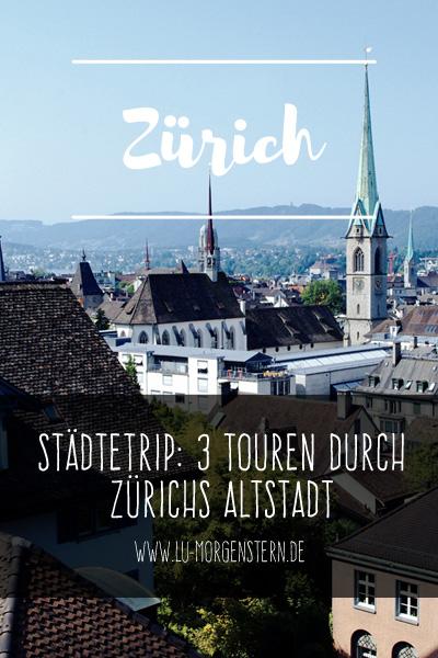 Städtetrip nach Zürich: Drei Touren durch die wunderschöne Altstadt