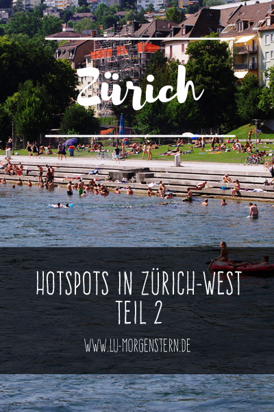Städtetrip Zürich: Diese Hotspots in Zürich-West solltest du kennen - Teil 2